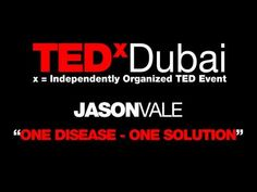 TEDxDubai 2010| Jason Vale| One disease,one solution - YouTube