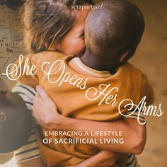 """""""She opens her arms to the poor and extends her hands to the needy."""" Proverbs 31:20 NIV #setapartgirl #setapartgirlmagazine #LeslieLudy"""