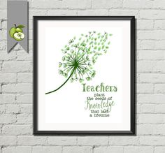 Teacher Appreciation gift teachers plant the seeds of knowledge that last a lifetime! quotes Thank you fingerprint dandelion printable
