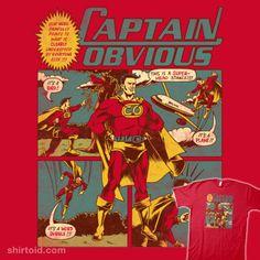 Captain Obvious! | Shirtoid #captainobvious #comic #nathanstillie #ndstillie #superhero