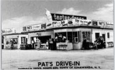 Pats on Sheridan. Tonawanda, the cruise nights with all the classic cars.Best place to hang out as a teenager.
