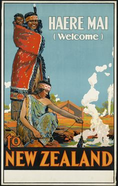 Haere Mai to New Zealand Vintage Travel Poster, 1900 - http://retrographik.com/haere-mai-to-new-zealand-vintage-travel-poster-1900/ - art, classic, holiday, new zealand, Poster, retro, tourism, vintage