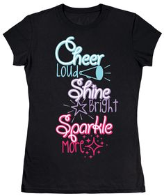 """Black fitted tee with colored cheer graphic. Reads """"Cheer Loud Shine Bright Sparkle More"""". Cheer Mom Shirts, Cheerleading Uniforms, Cheer Stunts, Cheerleading Crafts, Cheer Outfits, Cheer Clothes, College Cheer, Cheer Practice, Cheer Camp"""