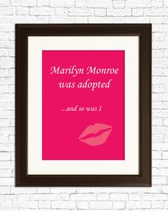 Marilyn Monroe is Adopted - Art (giclee print) Adoption Quotes, Adoption Gifts, True Feelings Of Love, 21 Month Old, Foster Care Adoption, Funny Boy, Future Daughter, Wonderful Things, Marilyn Monroe