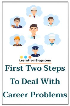 First two steps to deal with career problems Blog Categories, Marriage Problems, Problem Solving Skills, Ask For Help, Communication Skills, Decision Making, Motivate Yourself, Positive Vibes, Workplace