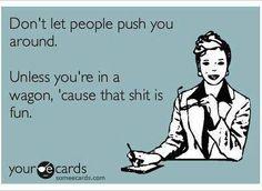 ...a tough-talking, assertive broad.