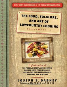The Food, Folklore, and Art of Lowcountry Cooking: A Celebration of the Foods, History, and Romance Handed Down from England, Africa, the Caribbean, France, Germany, and Scotland by Joseph Dabney,http://www.amazon.com/dp/1402230982/ref=cm_sw_r_pi_dp_LD-6sb0WQRM20WK7