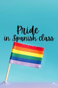 Pride in Spanish class - Mis Clases Locas