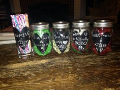 Valentine's Day gift... Masson jars filled with candy and cute candy sayings.. He loved it! ☺️