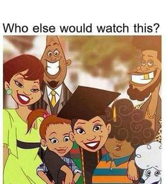 I sure as hell would i love the proud family