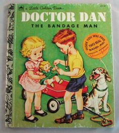 Doctor Dan The Bandage Man, Vintage Little Golden Book by Helen Gaspard, illustrated by Corinne Malverne.