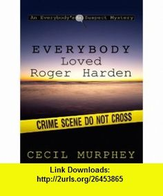 Everybody Loved Roger Harden A Romance Mystery (Thorndike Christian Mystery) (9781410422231) Cecil Murphey , ISBN-10: 1410422232  , ISBN-13: 978-1410422231 ,  , tutorials , pdf , ebook , torrent , downloads , rapidshare , filesonic , hotfile , megaupload , fileserve