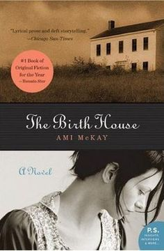 The Birth House | Ami McKay - Canadian author!! My Mom just read this and loved it!