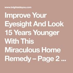 Improve Your Eyesight And Look 15 Years Younger With This Miraculous Home Remedy – Page 2 – BS/U