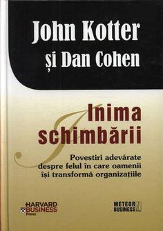Inima schimbarii - John Kotter, Dan Cohen