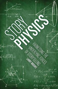 Story Physics Harnessing the Underlying Forces of Storytelling, by Larry Brooks ($7.99)