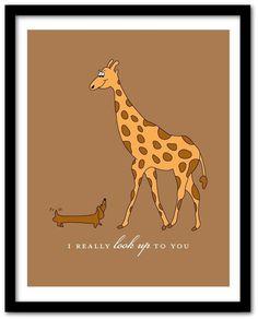 I really look up to you - Giraffe and Dachshund Art Print 8x10 (AP172) via Etsy @Emily Loucks