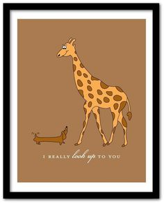 I really look up to you  Giraffe and Dachshund by ShesSOCreative, $18.00