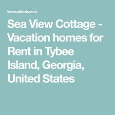 Sea View Cottage - Vacation homes for Rent in Tybee Island, Georgia, United States