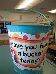 What the Teacher Wants!: Are you a bucket filler? -we should do this for teachers too