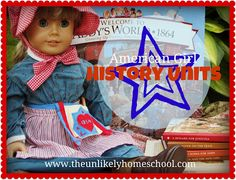 The Unlikely Homeschool: American Girl History  Kaya, Felicity, Josefina, Marie Grace & Cecile, Kirsten, Addy, Samantha, Rebecca, Kit, Molly, Julie