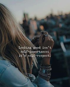 Looking good isnt self-importance..