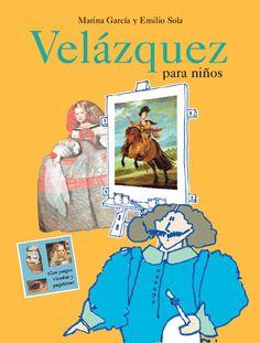 """Marina García y Emilio Sola. """"Velázquez para niños"""". Editorial Libros del Zorro Rojo"""