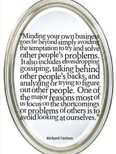 Printed in a mirror frame. Makes you think. Mind Your Own Business Quotes, Minding Your Own Business, Words Quotes, Wise Words, Life Quotes, Sayings, Life Advice, Good Advice, No More Drama
