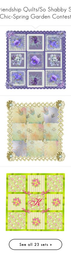 """""""Friendship Quilts/So Shabby So Chic-Spring Garden Contest"""" by jeannierose ❤ liked on Polyvore featuring art, floral, tinkerbell, lucky and bleeding"""