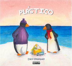 Álbum infantil ilustrado. http://dacilvelazquez.blogspot.com.es/2014/03/plastico.html