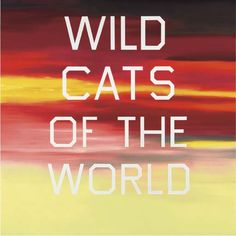 Ed Ruscha, Wild Cats of the World.- always my favorite