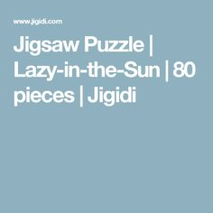 Jigsaw Puzzle | Lazy-in-the-Sun | 80 pieces | Jigidi