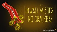 Inspirational Diwali Wishes no Crackers. Latest Diwali Crackers messages, Diwali firework greetings to share with family, friends. Diwali Wishes Messages, Diwali Message, Diwali Greeting Cards, Diwali Greetings, Diwali Fireworks, Diwali Crackers, Diwali Quotes, Diwali Images