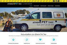 ATHENS PET TAXI  Κατασκευή της ιστοσελίδας Athens Pet Taxi. Η εταιρία αναλαμβάνει τη μεταφορά κάθε κατοικιδίου είτε αυτό συνοδεύεται από άνθρωπο, είτε είναι ασυνόδευτο. Διαθέτει ειδικά διαμορφωμένα αυτοκίνητα και άριστα εκπαιδευμένο προσωπικό για μεταφορά από και προς σε λιμάνια, σταθμούς, αεροδρόμια, κτηνιάτρους εντός και εκτός Ελλάδας.