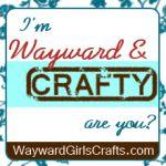 Wayward & Crafty