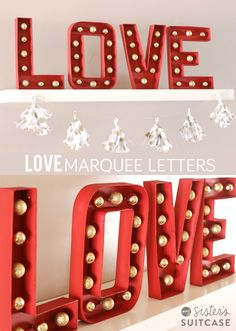 DIY LOVE Marquee Letters. Just in time  for Valentine's Day!