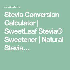 Stevia Conversion Calculator | SweetLeaf Stevia® Sweetener | Natural Stevia…