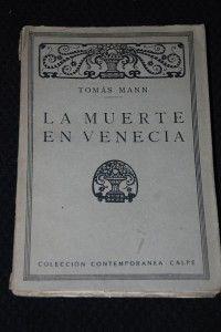 """No hace demasiado tiempo les hablaba de Thomas Mann, y de """"La montaña mágica"""". En la reseña del libro les contaba mi devoción por La muerte en Venecia, un libro que he leído muchas veces, un libro corto pero muy intenso..."""