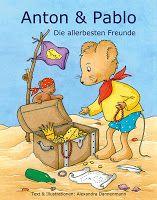 Leseproben für kleine Schmökerratten: Anton und Pablo - Die allerbesten Freunde von Alex...