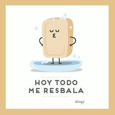 ¡Hoy todo me resbala! #Citas #Frases @Candidman  This was a word wisdom that my mom used to tell me growing up. #lessons