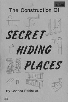 The Construction of Secret Hiding Places and stash points in your house