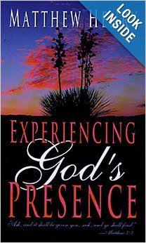 Experiencing God's Presence: Matthew Henry: 9780883682975: Amazon.com: Books