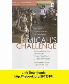 Micahs Challenge The Churchs Responsibility to the Global Poor (9781842276068) Marijke Hoek, Justin Thacker, Gordon Brown , ISBN-10: 1842276069  , ISBN-13: 978-1842276068 ,  , tutorials , pdf , ebook , torrent , downloads , rapidshare , filesonic , hotfile , megaupload , fileserve