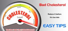 Easy tips to reduce bad cholesterol level.