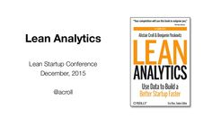 Slides for the day-long Lean Analytics workshop at the 2014 Lean Startup conference
