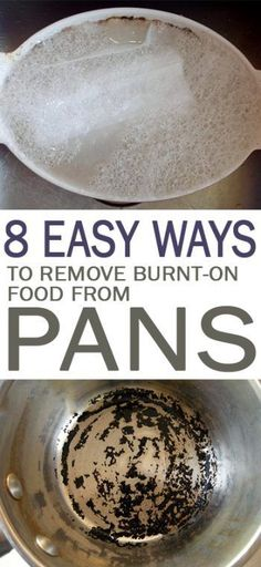 8 Easy Ways To Remove Burnt Food From Pans