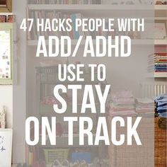 I need to really follow this its amazing.....47 Hacks People With ADD/ADHD Use To Stay On Track