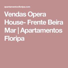Vendas Opera House- Frente Beira Mar  | Apartamentos Floripa