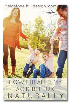 How I healed my Acid Reflux Naturally via Fieldstone Hill Design