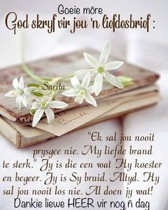 Good Morning Wishes, Good Morning Quotes, Condolences Quotes, Lekker Dag, Afrikaanse Quotes, Goeie Nag, Goeie More, Special Quotes, Morning Greeting